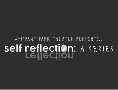 WPHS Fall Drama - Self Reflection: A Series